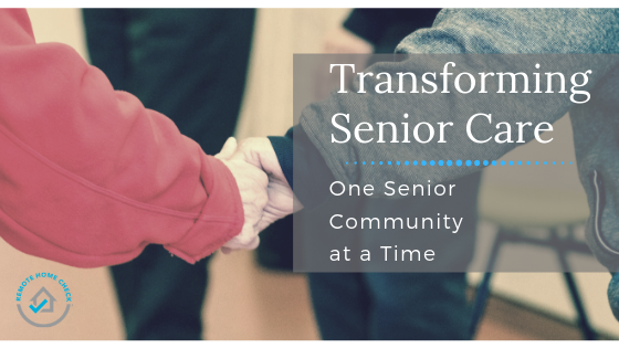 Transforming Senior Care—One Senior Community at a Time